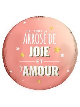 """Ballon métallique """"le tout arrosé de joie et d'amour"""""""